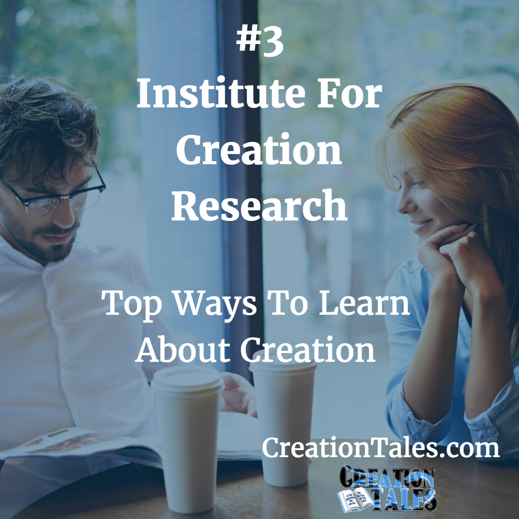 7 Ways To Learn About Creation - #3 Institute For Creation Research