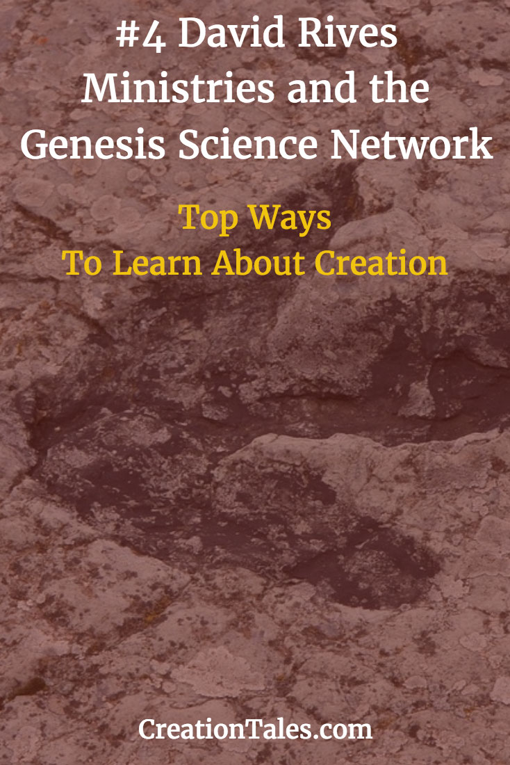 7 Ways To Learn About Creation - #4 David Rives and the Genesis Science Network