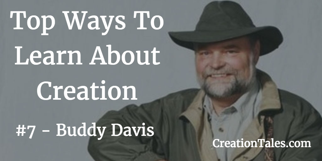 7 Ways To Learn About Creation - #7 Buddy Davis