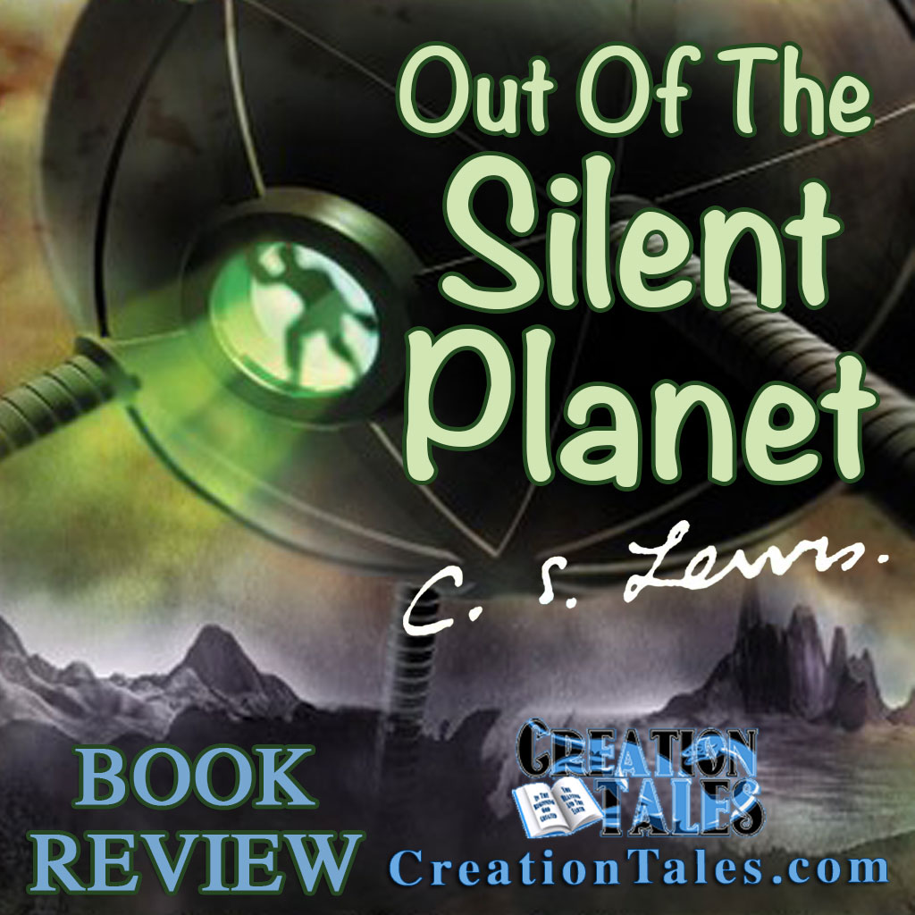 Book Review - Out Of The Silent Planet by C.S. Lewis