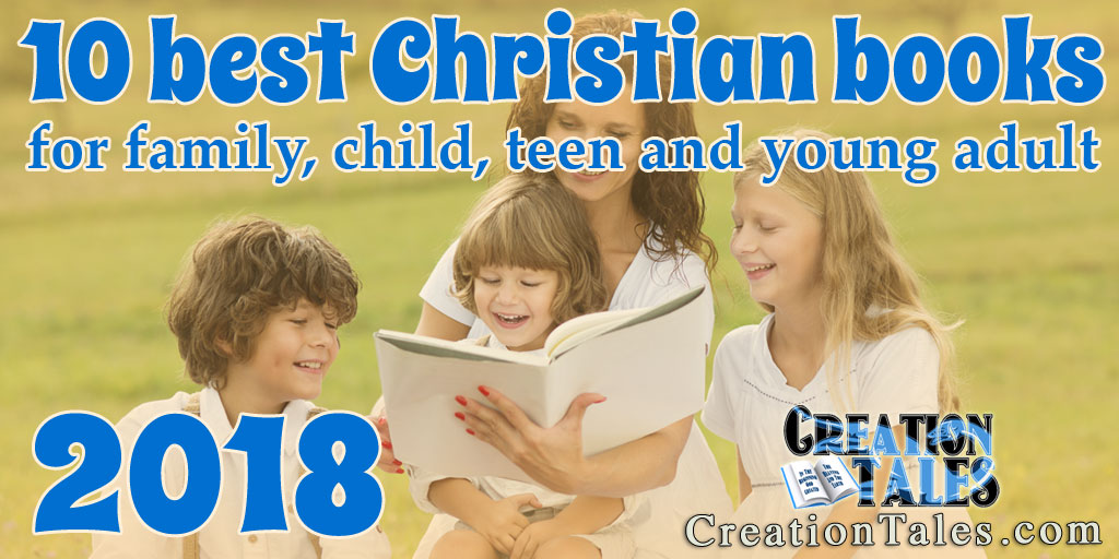 Top 10 Christian books in 2018 for your family, child, teen or young adult
