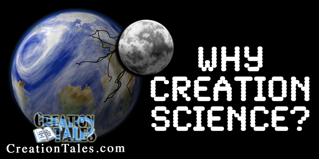 Why I Write And Teach Creation Science